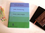 L'arte come terapia di Alain de Botton e John Armstrong